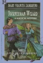Journeyman Wizard by Mary Frances Zambreno