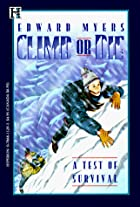 Climb or Die: A Test of Survival by Edward…