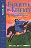 Quackenbush, Robert: Daughter of Liberty (Hyperion Chapters)
