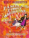 Wasserstein, Wendy: Pamela's First Musical
