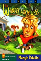The Wonder Worm Wars by Margie Palatini