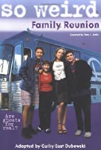 Family Reunion (So Weird, 1) by Cathy East…