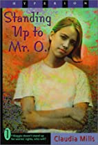 Standing Up to Mr. O by Claudia Mills