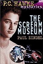 The Scream Museum by Paul Zindel