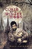 Casanova, Mary: Curse of a Winter Moon