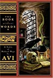 Avi: The Book Without Words: A Fable of Medieval Magic