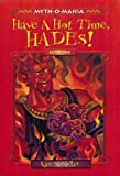 McMullan, Kate: Have a Hot Time, Hades