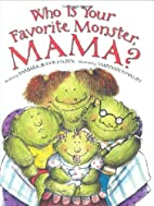 Who Is Your Favorite Monster, Mama? by…