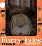 Furry Tales: Tiger by Penny Little