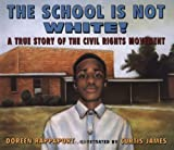 Rappaport, Doreen: The School is Not White!