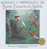 Kennedy, Robert Francis: Saint Francis of Assisi: A Life of Joy