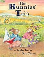 The Bunnies' Trip by Lezlie Evans