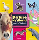 Picture My World: Picture My World Animals