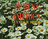 Simon, Seymour: Spring Across America