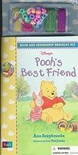 Pooh's Best Friend by Anne Braybrooks