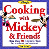 Baird, Pat: Cooking With Mickey & Friends: Healthy Recipes from Your Favorite Disney Characters