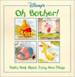 Marshall, Hallie: Oh Bother!: Pooh's Book about Trying New Things
