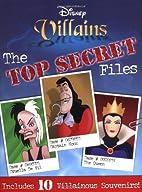 Disney Villains: The Top Secret Files by…
