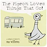Willems, Mo: The Pigeon Loves Things That Go!