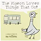 The Pigeon Loves Things That Go! by Mo…