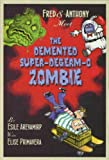 Primavera, Elise: Fred & Anthony Meet the Demented Super-de-Germ-O Zombie
