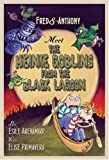 Primavera, Elise: Fred & Anthony Meet the Heinie Goblins from the Black Lagoon