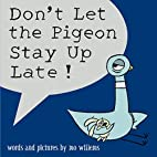 Don't Let the Pigeon Stay Up Late! by…