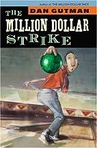The Million Dollar Strike by Dan Gutman