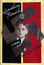 Something Remains by Inge Barth-Grözinger