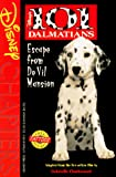 Charbonnet, Gabrielle: Disney's 101 Dalmatians: Escape from De Vil Mansion (Disney Chapters)