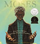 Moses: When Harriet Tubman Led Her People to…