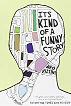 It's Kind of a Funny Story by Ned…
