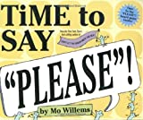 "Willems, Mo: Time to Say ""Please""!"