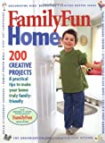 Cook, Deanna F.: Familyfun Home: 200 Creative Projects & Practical Tips To Make Your Home Truly Family-Friendly