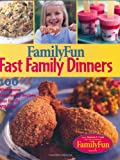 Cook, Deanna F.: Family Fun Fast Family Dinners: 100 Wholesome Kid-Friendly Recipes Your Family Will Love