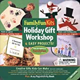 Cook, Deanna F.: Family Fun Kits: Holiday Gift Workshop