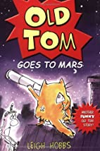 Old Tom goes to Mars by Leigh Hobbs