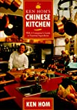 Hom, Ken: Ken Hom&#39;s Chinese Kitchen: With a Consumer&#39;s Guide to Essential Ingredients