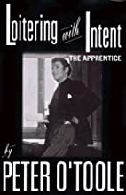 Loitering with intent : the apprentice by…