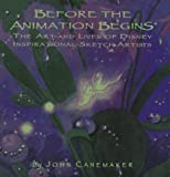 Canemaker, John: Before the Animation Begins : The Art and Lives of Disney&#39;s Inspirational Sketch Artists