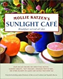 Katzen, Mollie: Mollie Katzen&#39;s Sunlight Cafe