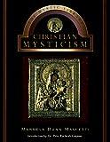 Dunn-Mascetti, Manuela: Christian Mysticism (Mystic Library)