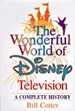 Cotter, Bill: The Wonderful World of Disney Television : A Complete History