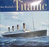 Archbold, Rick: Ken Marschall&#39;s Art of Titanic