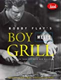 Schwartz, Joan: Bobby Flay's Boy Meets Grill: With More Than 125 Bold New Recipes