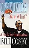 Cosby, Bill: Congratulations! Now What?: A Book for Graduates