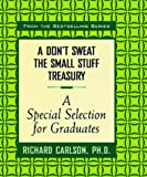 [???]: Don't Sweat the Small Stuff Treasury: A Special Edition for Graduates