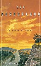 The Borderland by Edwin Shrake
