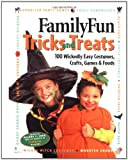 Cook, Deanna F.: FamilyFun Tricks and Treats: 100 Wickedly Easy Costumes, Crafts, Games & Foods