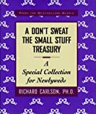 Carlson, Richard: A Don't Sweat the Small Stuff Treasury: A Special Collection for Newlyweds